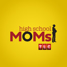 High School Moms: School of Broken Hearts